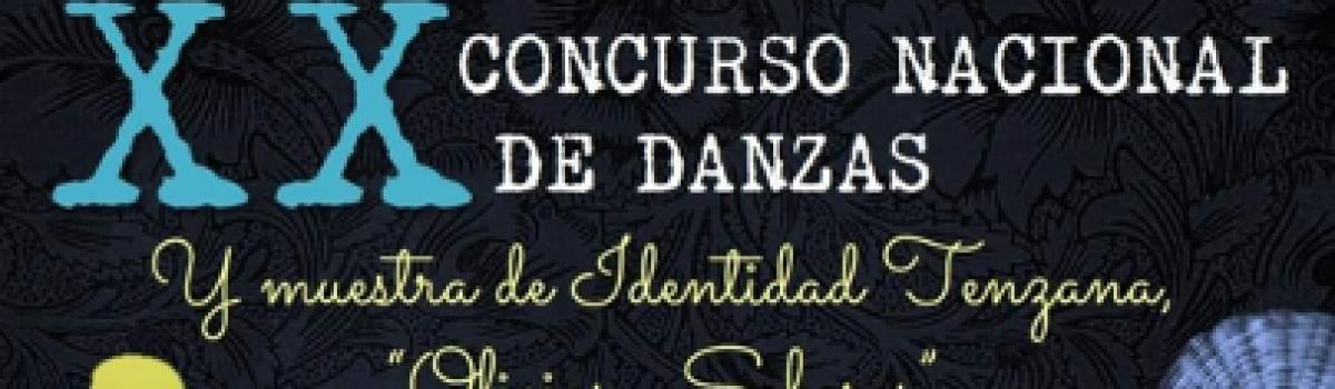 """XX CONCURSO NACIONAL DE DANZA Y MUESTRA DE IDENTIDAD TENZANA """"OFICIOS Y SABERES"""""""