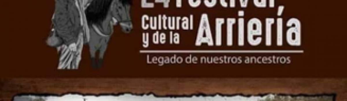 24 FESTIVAL CULTURAL Y DE LA ARRIERIA LEGADOS DE NUESTROS ANCESTROS