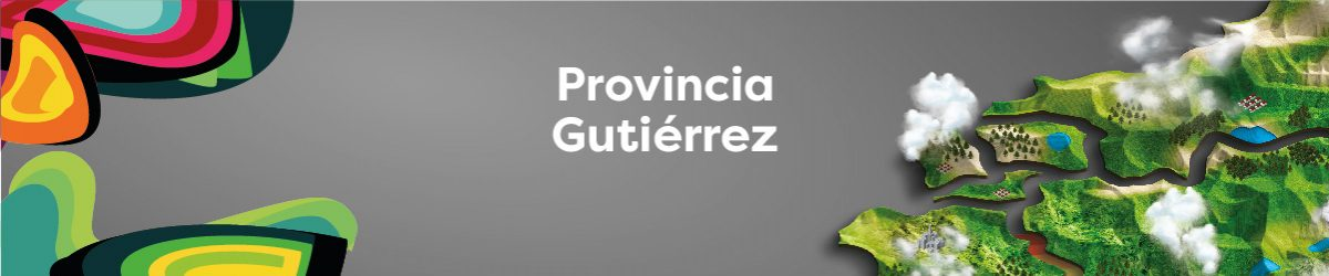 PROVINCIA GUTIÉRREZ
